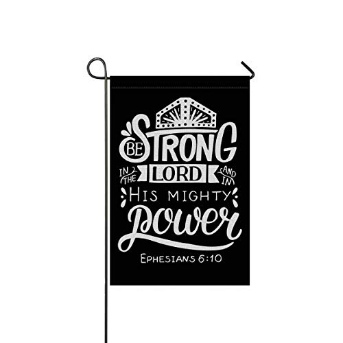 INTERESTPRINT Be Strong in The Lord and in His Mighty Power Christian Bible Verse Garden Flag Decorative for Garden and Home Decorations, House Banner 12 x 18 Inches (Without Flagpole) ()