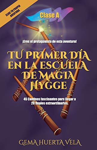 Tu primer día en la Escuela de Magia Hygge: Clase A por Sra Gema Huerta Vela