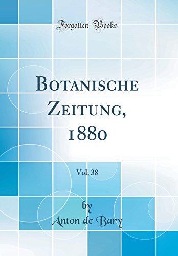 Botanische Zeitung, 1880, Vol. 38 (Classic Reprint) (German Edition)