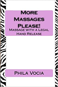 More Massages Please!: Massage with a Legal Hand Release