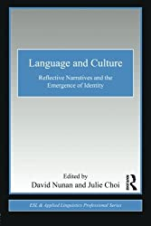 Language and Culture: Reflective Narratives and the Emergence of Identity (ESL & Applied Linguistics Professional Series)