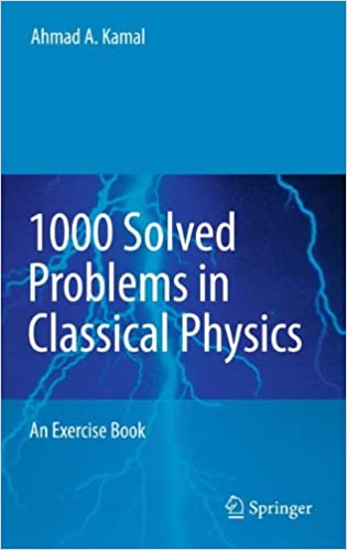 1000 solved problems in classical physics an exercise book ahmad 1000 solved problems in classical physics an exercise book ahmad a kamal 9783642119422 amazon books fandeluxe Gallery