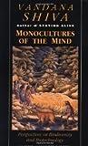Monocultures of the Mind: Perspectives on Biodiversity and Biotechnology [Paperback] Vandana Shiva