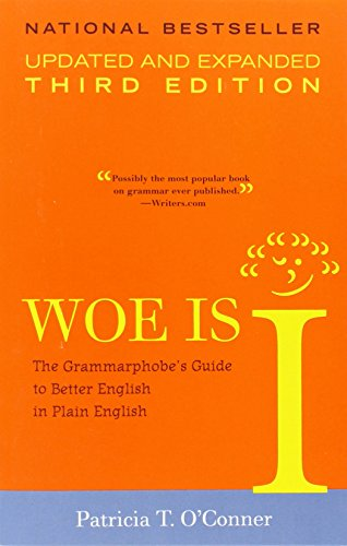 Woe is I: The Grammarphobe