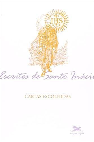 Cartas Escolhidas: Inácio de Loyola: 9788515033362: Amazon ...