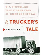 A Trucker's Tale: Wit, Wisdom, and True Stories from 60 Years on the Road