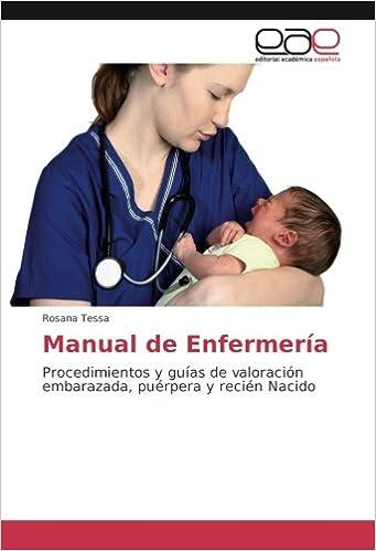 Manual de Enfermería: Procedimientos y guías de valoración ...