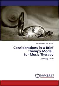 considerations in a brief therapy model for therapy a survey study mt bc justin francis