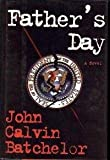 Father's Day, John Calvin Batchelor, 0805032665
