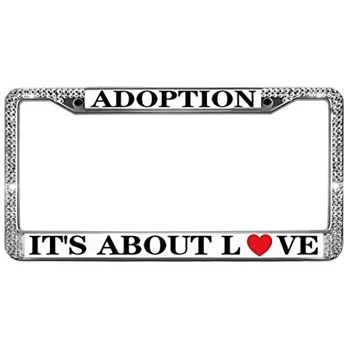 GND Adoption It's All About Love Diamond License Plate Frame,Adoption Quotes Crystals Metal License Plate Frame Metal Chrome Auto License Plate Cover for US Cars