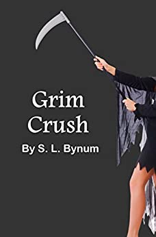 Grim Crush (Grimly Ever After Book 1) by [Bynum, S. L.]