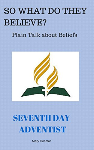 Seventh Day Adventists: What Do They Believe? (Cults and Isms Book 15)