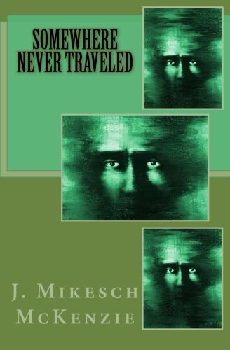Download Somewhere Never Traveled (The Weavers Story) (Volume 1) ebook