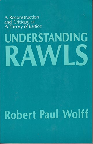 """Understanding Rawls: A Reconstruction and Critique of """"A Theory of Justice"""" (Studies in Moral, Political, and Legal Philosophy)"""
