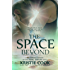 The Space Beyond (The Book of Phoenix 2)
