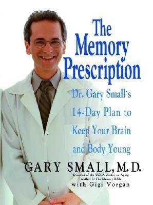 The Memory Prescription( Dr. Gary Small's 14-Day Plan to Keep Your Brain and Body Young)[MEMORY PRESCRIPTION][Paperback]