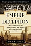 Download Empire of Deception : The Incredible Story of a Master Swindler Who Seduced a City and Captivated the Nation (Hardcover)--by Dean Jobb [2015 Edition] in PDF ePUB Free Online