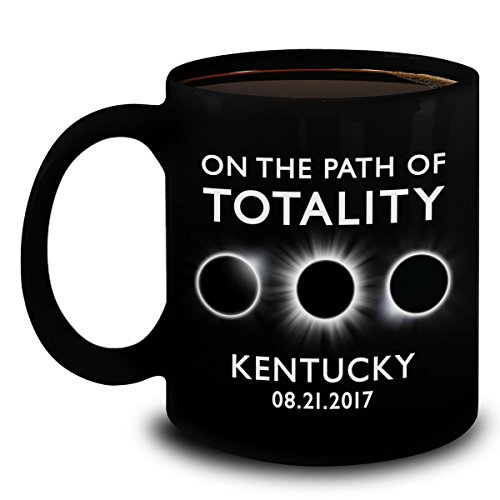 Total Solar Eclipse 2017 Coffee Mug - On The Path Of Totality Kentucky - The Great American Solar Eclipse August 21 Gifts Kentucky Path