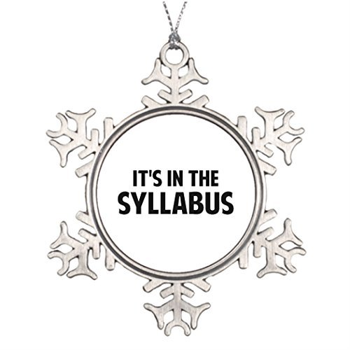 Acove It's in The Syllabus Pewter Snowflake Ornaments