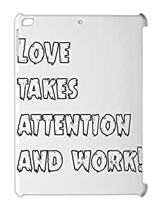 Love takes attention and work! iPad air plastic case