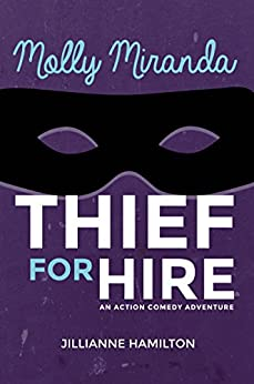 Molly Miranda: Thief for Hire (Book 1) Action Adventure Comedy by [Hamilton, Jillianne]
