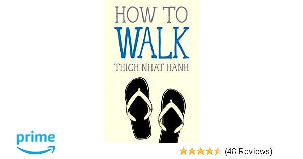 24af7c431 How to Walk (Mindfulness Essentials): Thich Nhat Hanh, Jason DeAntonis:  9781937006921: Amazon.com: Books
