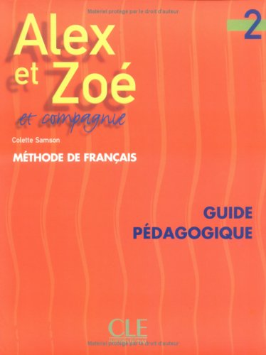 Alex Et Zoe Level 2 Teacher's Guide (English and French Edition)