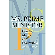 Ms. Prime Minister: Gender, Media, and Leadership