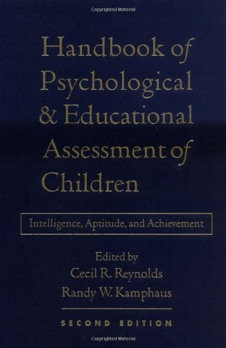 Handbook of Psychological and Educational Assessment of Children, 2/e: Intelligence, Aptitude, and Achievement