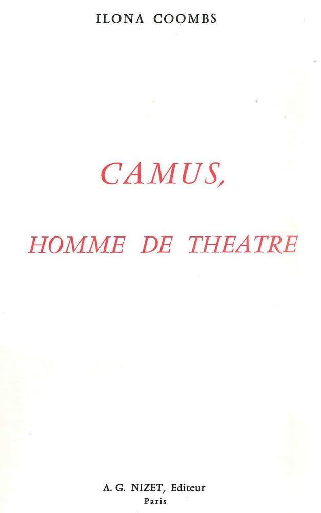 regard détaillé 907ea 2091b Camus, Homme De Theatre (French Edition): Ilona Coombs ...