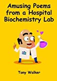Amusing Poems from a Hospital Biochemistry Lab