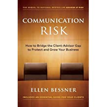 Communication Risk: How to Bridge the Client-Advisor Gap to Protect and Grow Your Business