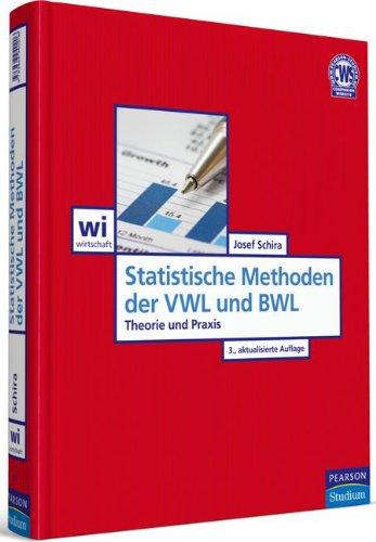 Statistische Methoden der VWL und BWL: Theorie und Praxis (Pearson Studium - Economic BWL)