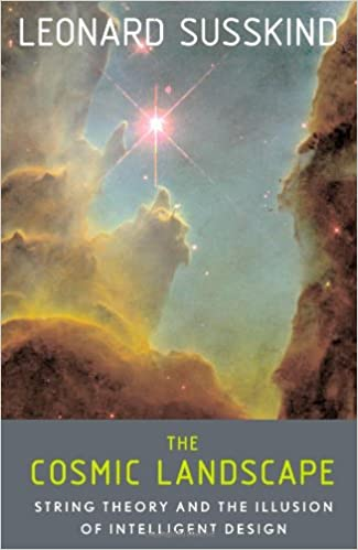 The Cosmic Landscape: String Theory and the Illusion of Intelligent Design, Susskind, Leonard