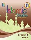 ICO Islamic Studies Workbook: Grade 6, Part 2
