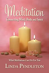 Meditation: Connecting Mind, Body and Spirit