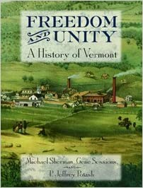 Freedom and Unity: A History of Vermont by Michael Sherman (2004-01-30)