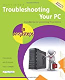 Troubleshooting Your PC in easy steps
