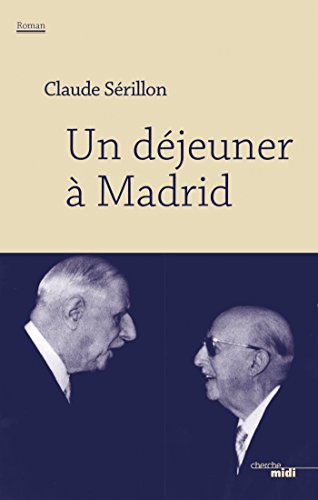 Un déjeuner à Madrid (French Edition)
