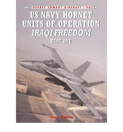 F/A-18 Hornet & Super Hornet Units in Operation Iraqi Freedom (Combat Aircraft) (Paperback) - Common