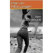 tien tulevaisuus (Finnish Edition)