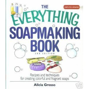 Everything Soapmaking Book : Recipes and Techniques for Creating Colorful and Fragrant Soaps by Alicia Grosso (2007-08-01) by Adams Media