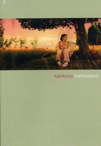 Kate Rusby - Live from Leeds by Alliance