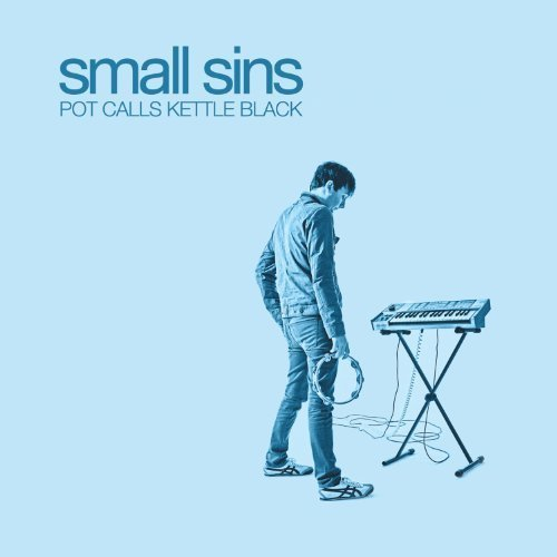 Pot Calls Kettle Black by Small Sins (2011-05-03)