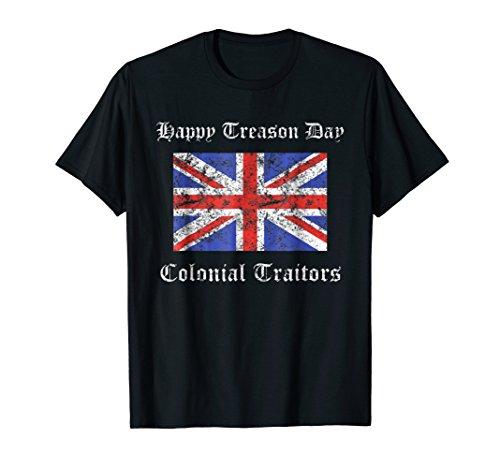 Happy Treason Day Colonial Traitors Funny British Flag Shirt -