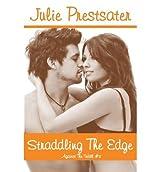 Prestsater, Julie [ Straddling the Edge ] [ STRADDLING THE EDGE ] Apr - 2013 { Paperback }