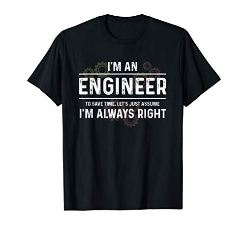 Funny Engineer - Just Assume I