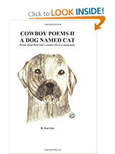 A Dog Named Cat: Cowboy Poems two A Dog Named Cat (Volume 2) Ron Gale