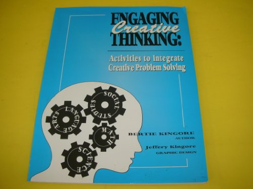 Engaging Creative Thinking: Activities to Integrate Creative Problem Solving