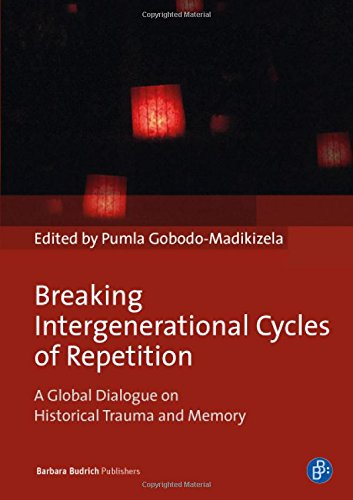 Read Online Breaking Intergenerational Cycles of Repetition: A Global Dialogue on Historical Trauma and Memory ebook